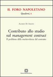 Contributo allo studio sul management contract  - Alessio Di Amato Libro - Libraccio.it