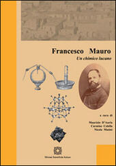 Francesco Mauro. Un chimico lucano  Libro - Libraccio.it