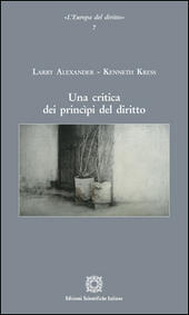 Una critica dei principi del diritto  - Larry Alexander, Kenneth Kress Libro - Libraccio.it