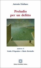 Preludio per un delitto  - Antonia Giuliano Libro - Libraccio.it