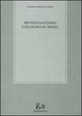 Protestantesimo e filosofia in Hegel  - Fortunato M. Cacciatore Libro - Libraccio.it