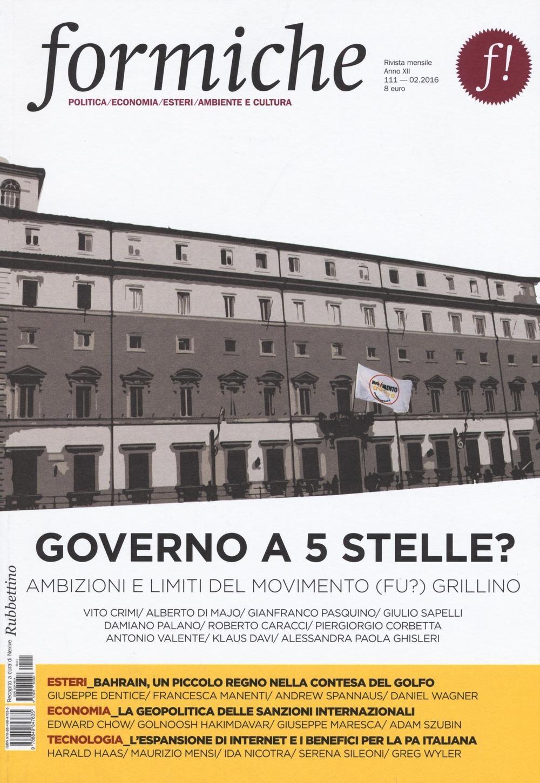 Image of Formiche (2016). Vol. 111: Governo a 5 stelle? Ambizioni e limiti ..