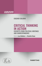 Critical thinking in action. Excerpts from political writings and correspondence