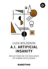 A.I. Artificial Insanity. Reflections on the resilience of human intelligence