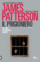 Il prigioniero  - James Patterson, Michael Ledwidge Libro - Libraccio.it