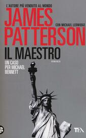 Il maestro  - James Patterson, Michael Ledwidge Libro - Libraccio.it