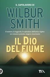 Il dio del fiume  - Wilbur Smith Libro - Libraccio.it