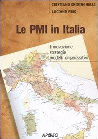 Image of Le PMI in Italia. Innovazione, strategie, modelli organizzativi
