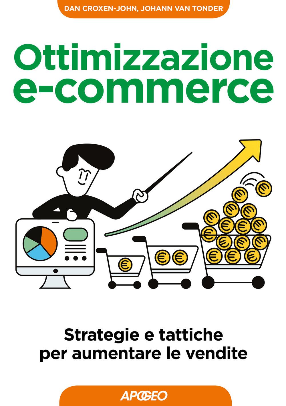 Image of Ottimizzazione e-commerce. Strategie e tattiche per aumentare le v..
