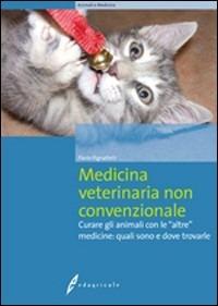 Image of Medicina veterinaria non convenzionale. Curare gli animali con le ..
