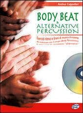 Body beat & alternative percussion. Con CD Audio. Vol. 1