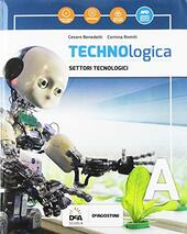 Technologica. Con tecnologia in sintesi. Con Contenuto digitale per accesso on line. Con Contenuto digitale per download. Con DVD-ROM. Vol. A