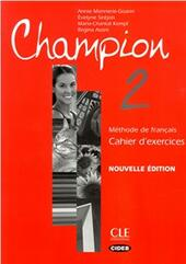 Champion. Cahier d'exercices. Con CD Audio. Vol. 2  - Annie Monnerie Goarin, Évelyne Siréjols Libro - Libraccio.it