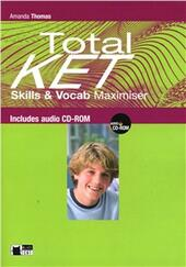 Total Ket. Con Skills-Vocabulary maximizer. Con CD Audio. Con CD-ROM
