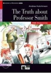 The truth about professor Smith. Con CD Audio