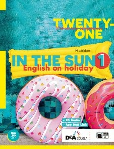 Image of Twenty-one. In the sun. Per la Scuola media. Con espansione online..