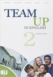 Team up in english. Student's book. Con espansione online. Vol. 2