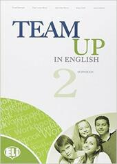 Team up in english. Workbook-Reader. Con CD Audio. Con espansione online. Vol. 2