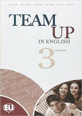 Team up in english. Workbook-Reader. Con CD Audio. Con espansione online. Vol. 3