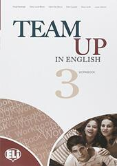 Team up in english. Workbook-Reader. Con CD Audio. Con CD-ROM. Con espansione online. Vol. 3