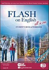 Flash on english all in one. Student's book-Workbook-Flip book. Con espansione online. Con CD Audio. Con CD-ROM