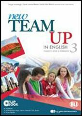 New team up in english. Student's book-Workbook. Ediz. multi. Con CD-ROM. Con espansione online. Vol. 3