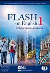 Flash on English. Workbook-Flip book. Con CD Audio. Con CD-ROM. Con espansione online. Vol. 1