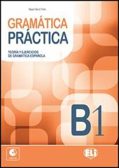 Gramatica practica. B1. Con CD Audio