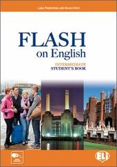 Flash on english. Intermediate. Student's book-Flipbook. Con e-book. Con espansione online. Vol. 3