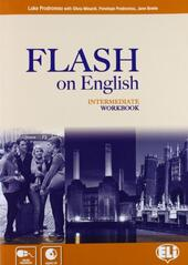 Flash on english. Intermediate. Workbook. Con espansione online. Con CD Audio. Vol. 3