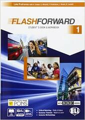 Flashforward. Student's book-Workbook-Starter workout-Flib book-Grammar. Con e-book. Con espansione online. Vol. 1