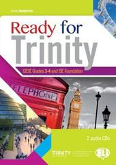 Ready for Trinity. GESE grades 3-4 and ISE foundation. Con e-book. Con espansione online