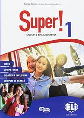 Super! Student's book-Workbook. Con e-book. Con espansione online. Con 2 libri: Mini dictionary-Grammatica e certificazioni. Con CD-Audio. Vol. 1