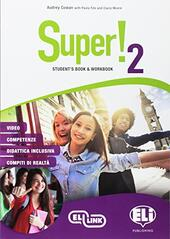 Super! Student's book-Workbook. Con e-book. Con espansione online. Con CD-Audio. Vol. 2