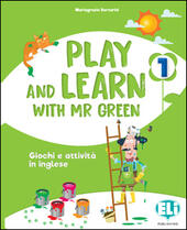 Play and learn with Mr Green. Vol. 1