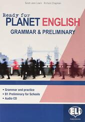 Ready for planet english. Farming and rural development. Student's book-Workbook-Grammar-Preliminary. Con e-book. Con espansione online. Con CD-ROM
