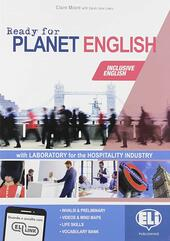 Ready for planet english. Hospitality industry. Student's book-Workbook-Grammar-Preliminary. Con e-book. Con espansione online. Con CD-ROM