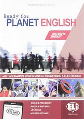 Ready for planet english. Mechanical engineering & electronics. Student's book-Workbook-Grammar-Preliminary. Con e-book. Con espansione online. Con CD-ROM