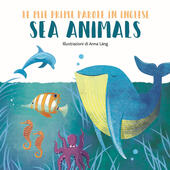 Sea animals. Le mie prime parole in inglese. Ediz. a colori