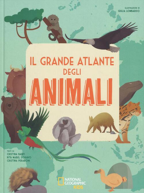 Il grande atlante degli animali. Ediz. a colori - Cristina Banfi ...