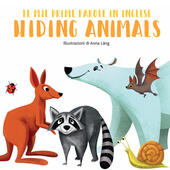 Hiding animals. Le mie prime parole in inglese. Ediz. a colori  - Anna Láng Libro - Libraccio.it