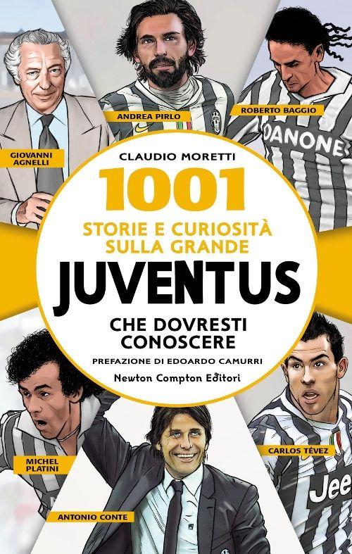 Image of 1001 storie e curiosità sulla grande Juventus che dovresti conoscere