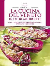 La cucina del Veneto in oltre 600 ricette