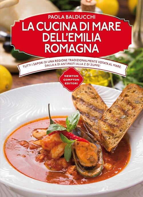 La cucina di mare dell\'Emilia Romagna - Paola Balducchi Libro ...