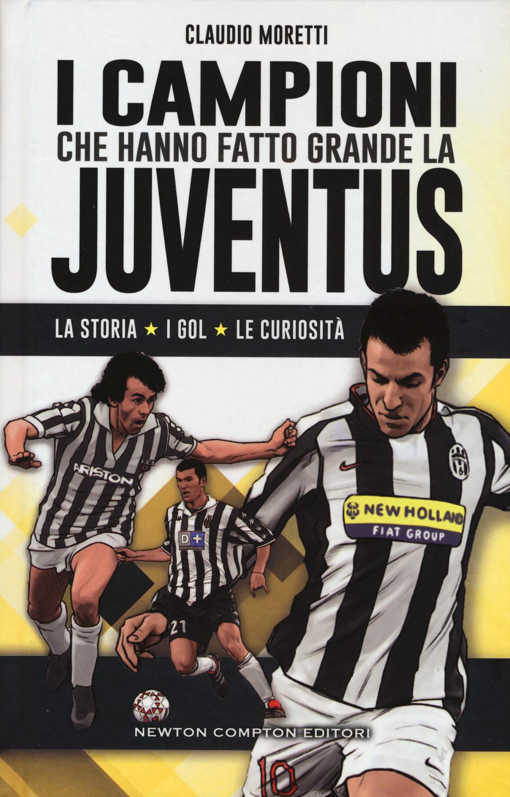 Image of I campioni che hanno fatto grande la Juventus