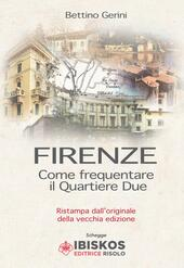 Firenze. Come frequentare il quartiere due