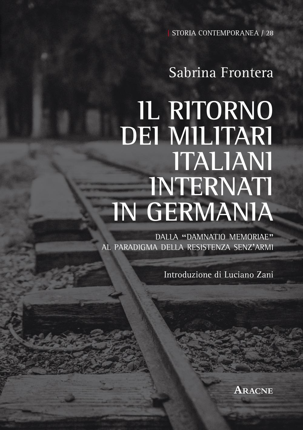 Image of Il ritorno dei militari italiani internati in Germania. Dalla «dam..