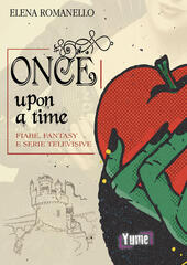 Once upon a time. Fiabe, fantasy e serie televisive