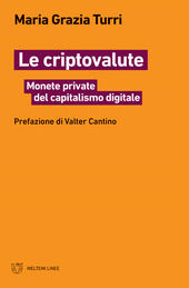 Le criptovalute. Monete private del capitalismo digitale