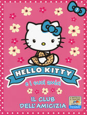 Il club dell'amicizia. Hello Kitty e i suoi amici. Ediz. illustrata. Vol. 1